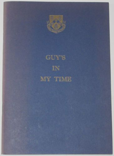 Guy's in My Time, edited by P Jefferies, T. Swindells and B Whyte